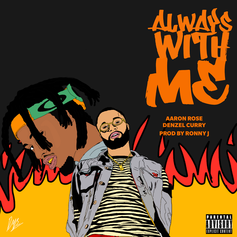 Aaron Rose - Always With Me Feat. Denzel Curry