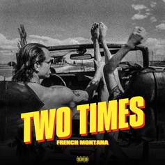 French Montana - Two Times (Prod. By Maaly Raw)