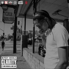 Nipsey Hussle - Clarity Feat. Bino Rideaux & Dave East