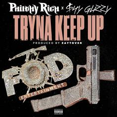 Philthy Rich - Tryna Keep Up Feat. Shy Glizzy (Prod. By Zaytoven)