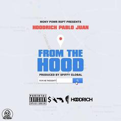 Hoodrich Pablo Juan - From The Hood (Prod. By Spiffy Global)