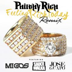 Philthy Rich - Feeling Rich Today (Remix) Feat. Migos, Sauce Walka & Jose Guapo