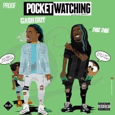 Ca$h Out - Pocket Watching Feat. Dae Dae