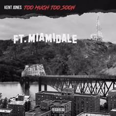 Kent Jones - Too Much Too Soon