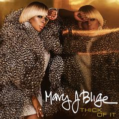 Mary J. Blige - Thick Of It