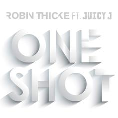 Robin Thicke - One Shot Feat. Juicy J