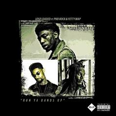 Loso Loaded - Run Ya Bands Up Feat. Fetty Wap & PnB Rock