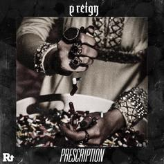 P Reign - Prescription Freestyle