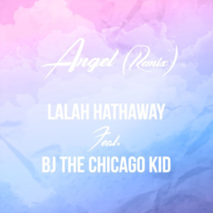 Lalah Hathaway - Angel  Feat. BJ The Chicago Kid