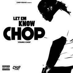 Young Chop - Let Em Know