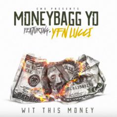 MoneyBagg Yo - Wit This Money Feat. YFN Lucci