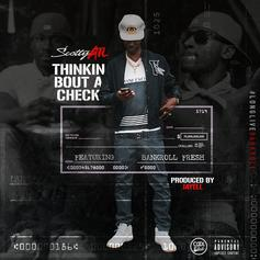 Scotty ATL - Thinkin Bout A Check Feat. Bankroll Fresh