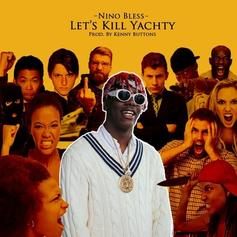 Nino Bless - Let's Kill Yachty
