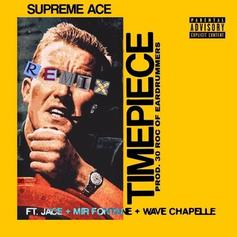 Supreme Ace - Timepiece (Remix) Feat. Jace, Wave Chapelle & Mir Fontane (Prod. By 30 Roc)