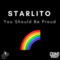 Starlito - You Should Be Proud