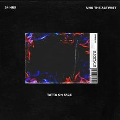 24hrs - TATS ON FACE Feat. Uno The Activist