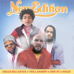 Dro Fe - New Edition Feat. Valee, Dolla Bill Gates & Trill Sammy