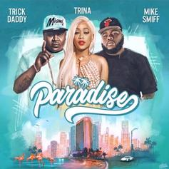 """Trina & Trick Daddy Deliver """"Paradise"""" Featuring Mike Smiff"""