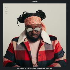 "T-Pain & Tiffany Evans Connect On ""Textin' My Ex"""