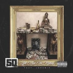 """50 Cent & Jeremih Team Up For New Single """"Still Think Im Nothing"""""""