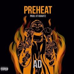 "AD Absolutely Spazzes On New Banger ""PreHeat"""
