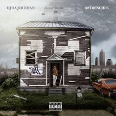 """OJ Da Juiceman Returns With His Latest Project """"32 Trenches"""""""