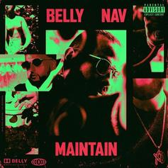 """Belly & Nav Are Out Here Trying To """"Maintain"""" In New Single"""
