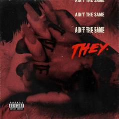 "THEY. Drop Off New Song ""Ain't The Same"""