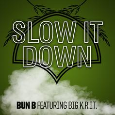 "Big K.R.I.T Assists Bun B On New 420 Song ""Slow It Down"""