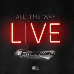 """Freeway Drops Off New Song """"All The Way Live"""""""