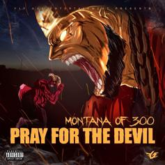 "Montana Of 300 Shares ""Pray For The Devil"" Project"