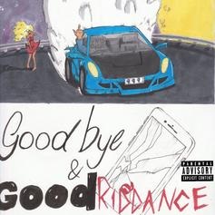 "Stream Juice WRLD's ""Goodbye & Good Riddance"" Project"