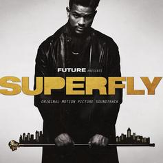 "Stream The Soundtrack To ""Superfly"" Curated By Future"