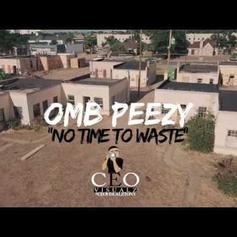 """OMB Peezy Came From Nothing On """"No Time To Waste"""""""