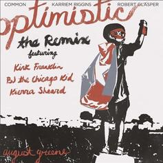 "August Greene Enlists BJ The Chicago Kid & More For ""Optimistic"" Remix"