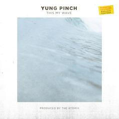 """Yung Pinch Comes Through With His New Track """"This My Wave"""""""