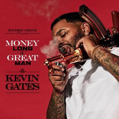 "Stream Kevin Gates' ""Money Long"" Off ""Luca Brasi 3"""