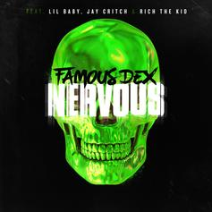 """Famous Dex Drops Off New Single """"Nervous"""" With Lil Baby, Jay Critch & Rich The Kid"""