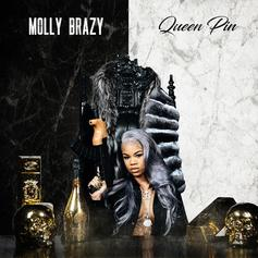 """Molly Brazy Officially Becomes The """"Queen Pin"""" On Her New Project"""
