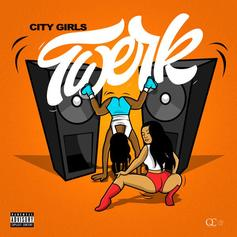 "The City Girls Release Booty Shaking Banger ""Twerk"""