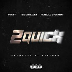 """Tee Grizzley & Payroll Giovanni Link Up With Peezy On """"2 Quick"""""""