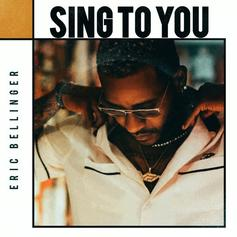 "Eric Bellinger Comes Through With ""Sing To You"""