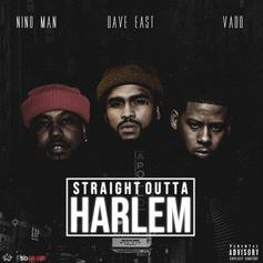 """Nino Man Enlists Dave East & Vado For """"Straight Outta Harlem"""""""