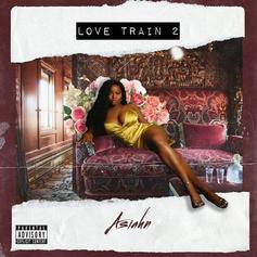 "Asiahn Enters 2019 With ""Love Train 2"" Album"
