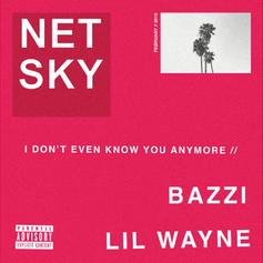 "Lil Wayne Assists Netsky and Bazzi On ""I Don't Even Know You Anymore"""