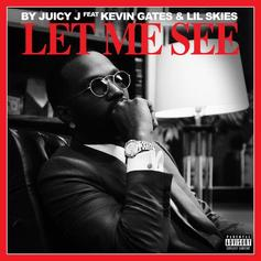 "Juicy J Recruits Kevin Gates & Lil Skies For ""Let Me See"""
