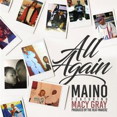 """Maino & Macy Gray Team Up With The HeatMakerz For """"All Again"""""""