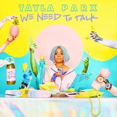 "Tayla Parx Taps Joey Bada$$, Cautious Clay & More For ""We Need To Talk"" Debut"