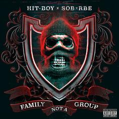"SOB X RBE Reunite With Hit-Boy For ""Family Not A Group"" Collaboration"