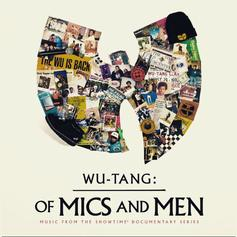 "The Wu-Tang Clan Delivers Documentary-Inspired ""Of Mics And Men"""